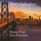 Rory Gallagher: Notes From San Francisco