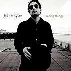 Jakob Dylan: Seeing Things