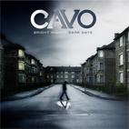 Cavo: Bright Nights * Dark Days