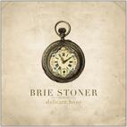 Brie Stoner: Delicate Hour