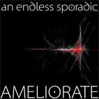 An Endless Sporadic: Ameliorate