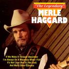 Merle Haggard: The Legendary Merle Haggard