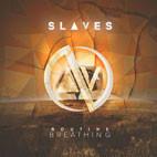 Slaves: Routine Breathing