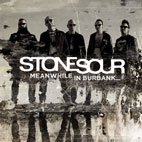 Stone Sour: Meanwhile In Burbank...