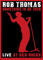 Rob Thomas: Something To Be: Live At Red Rocks [DVD]