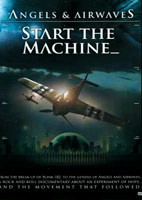 Angels & Airwaves: Start The Machine [DVD]
