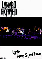 Lynyrd Skynyrd: Lyve From Steel Town [DVD]