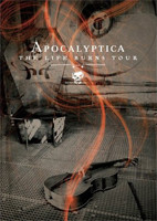 Apocalyptica: The Life Burns Tour [DVD]