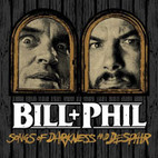 Bill+Phil: Songs Of Darkness And Despair