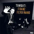 Franz Ferdinand: Tonight: Franz Ferdinand