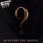 FEFF: Question The Motive