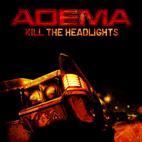Adema: Kill The Headlights