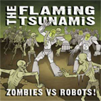 The Flaming Tsunamis: Zombies Vs Robots