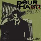 Pour Habit: Suiticide