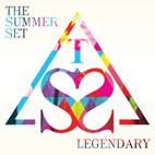 The Summer Set: Legendary