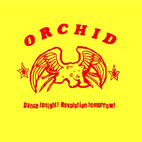 Orchid: Dance Tonight! Revolution Tomorrow!