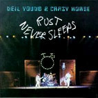 Neil Young: Rust Never Sleeps