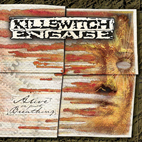 Killswitch Engage: Alive Or Just Breathing