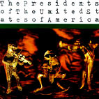 The Presidents of the United States of America: The Presidents Of The United States Of America
