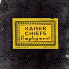 Kaiser Chiefs: Employment
