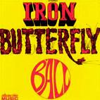 Iron Butterfly: Ball