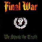 Final War: We Speak The Truth