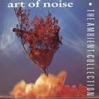Art of Noise: The Ambient Collection