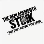 Replacements: Stink