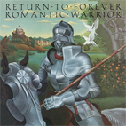 Return To Forever: Romantic Warrior