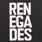 Renegades: The Renegadess