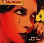 Cauterize: So Far From Real