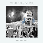 Freeze The Atlantic: Speakeasy