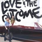 Love & The Outcome: Love & The Outcome