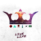 Capture The Crown: Live Life [EP]