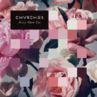 CHVRCHES: Every Open Eye