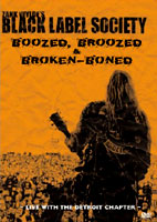 Black Label Society: Boozed Broozed And Broken-Boned [DVD]