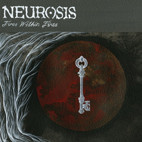 Neurosis: Fires Within Fires