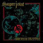 Superjoint: Caught Up In The Gears Of Application