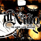 Ill Niño: The Undercover Sessions