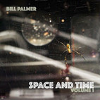 Bill Palmer: Space And Time Volume 1