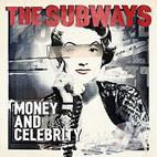 The Subways: Money And Celebrity