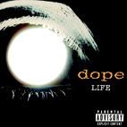 Dope: Life