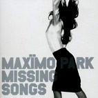 Maxïmo Park: Missing Songs