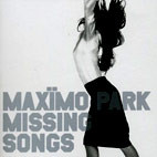 Maxïmo Park: Missing Songs