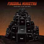 Fireball Ministry: Their Rock Is Not Our Rock