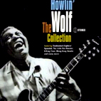 Howlin' Wolf: The Collection