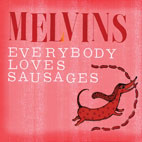 Melvins: Everybody Loves Sausages