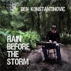 Ben Konstantinovic: Rain Before The Storm