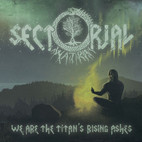 Sectorial: We Are The Titan's Rising Ashes