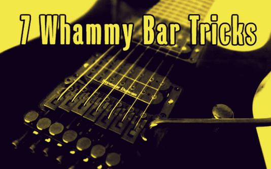7 Best Whammy Bar Tricks